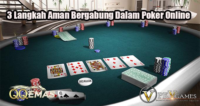 3 Langkah Aman Bergabung Dalam Poker Online