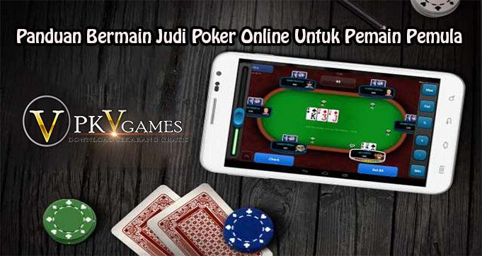 Panduan Bermain Judi Poker Online Untuk Pemain Pemula