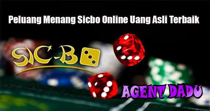 Peluang Menang Sicbo Online Uang Asli Terbaik