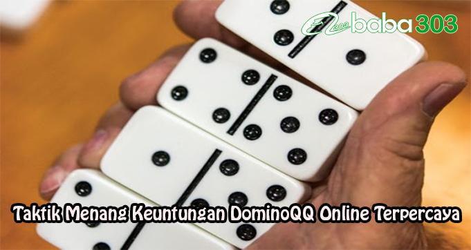 Taktik Menang Keuntungan DominoQQ Online Terpercaya