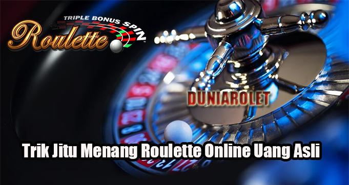 Trik Jitu Menang Roulette Online Uang Asli